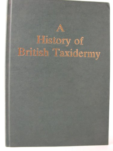 A HISTORY OF BRITISH TAXIDERMY. By Christopher Frost.: Frost (Christopher).