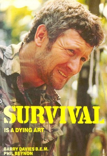 Survival is a Dying Art (9780951229804) by Barry Davies
