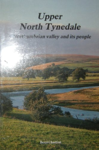 Upper North Tynedale: a Northumbrian valley and its people