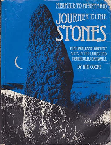 9780951237106: Journey to the Stones, Mermaid to Merrymaid: Nine Walks to Ancient Sites in the Lands End Peninsula, Cornwall