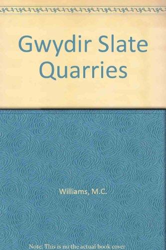 9780951237359: Gwydir Slate Quarries