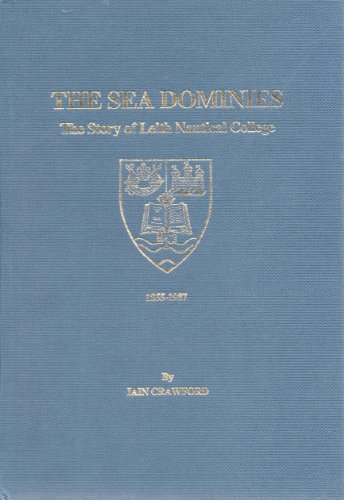 9780951240809: The Sea dominies: The story of Leith Nautical College