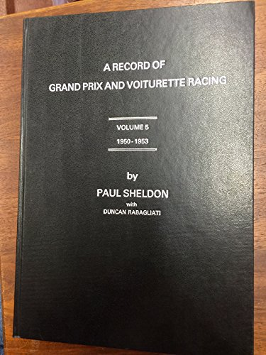 Record of Grand Prix and Voiturette Racing: Sheldon, Paul: