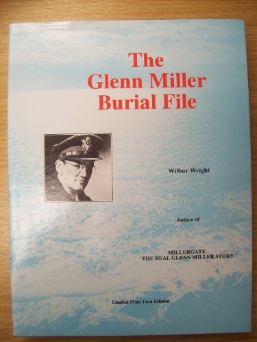The Glenn Miller Burial File: Wright, Wilbur