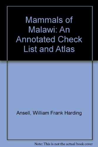 Mammals of Malawi: An Annotated Check List and Atlas