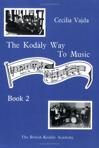 9780951259238: The Kodaly Way to Music - Book 2