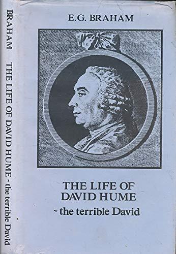 The Life of David Hume - the Terrible David: BRAHAM, E.G.