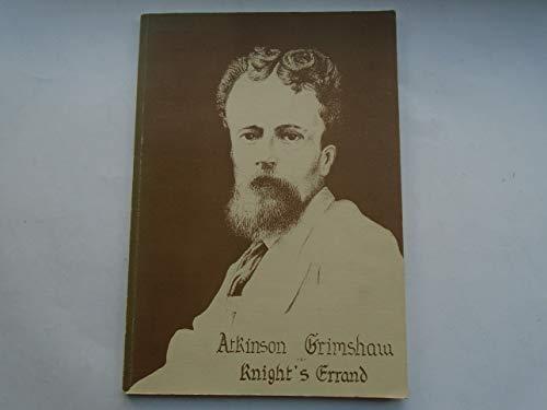 9780951262603: Atkinson Grimshaw: Knight's Errand