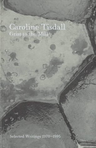 Tisdall Caroline - Grist To The Mill Selected Writings 1970-1995