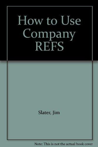 How to Use Company REFS: Slater, Jim