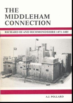 9780951266908: Middleham Connection: Richard III and Richmondshire, 1471-85