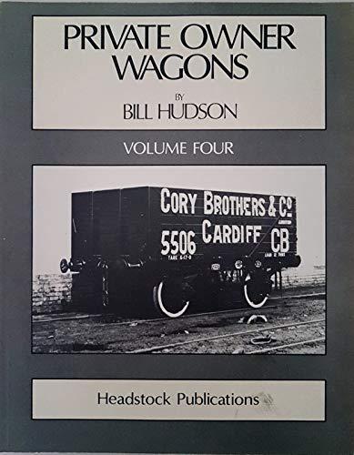 Private Owner Wagons: v. 4: Hudson, Bill