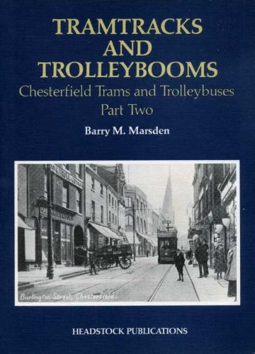 Tramtracks And Trolleybooms: Chesterfield Trams And Trolleybuses Part Two (A FINE COPY OF A VERY ...