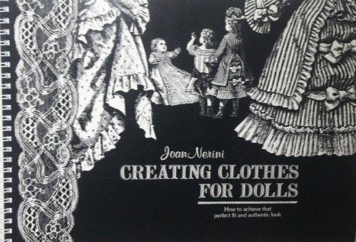 Creating Clothes for Dolls: How to Achieve: Nerini, Joan