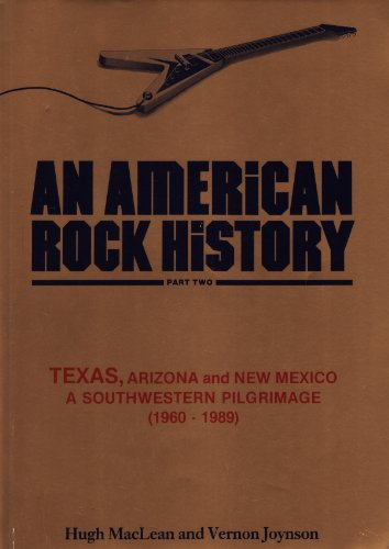 9780951287521: An American Rock History: A Southwestern Pilgrimage - Texas, Arizona and New Mexico Pt. 2