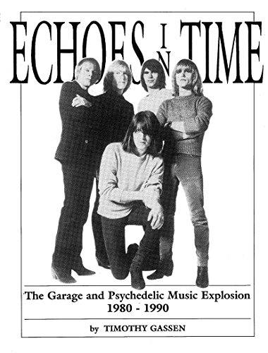 9780951287538: Echoes in Time: Garage and Psychedelic Music Explosion, 1980-90