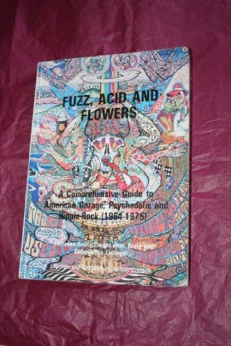 9780951287552: Fuzz, Acid and Flowers: Comprehensive Guide to American Garage, Psychedelic and Hippie-Rock