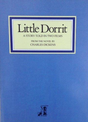 LITTLE DORRIT - A STORY TOLD IN TWO FILMS. Part I: Nobody'sFault/ Part II: Little Dorrit&...