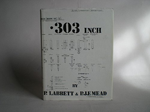 9780951292204: .303 inch: A history of the .303 cartridge in the British service