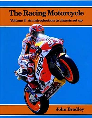 The Racing Motorcycle: Bradley, John