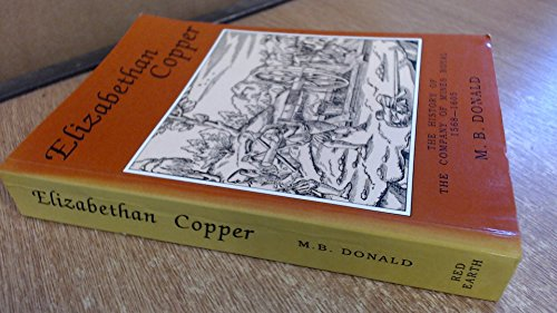 Elizabethan Copper: The History of The Company of Mines Royal 1568-1605.