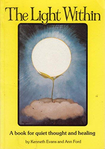 THE LIGHT WITHIN: A Book for Quiet Thought and Healing: Kenneth & Ford Evans (illus)