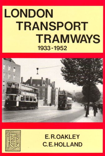 London Transport Tramways 1933-1952: Oakley, E. R.,