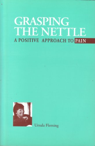 9780951301036: Grasping the Nettle: A Positive Approach to Pain