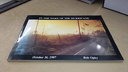 In The Wake Of The Hurricane (SCARCE FIRST EDITION, FIRST PRINTING SIGNED BY THE AUTHOR)