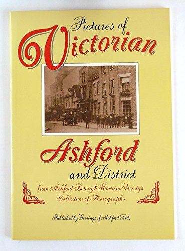 9780951304266: Pictures of Victorian Ashford and District
