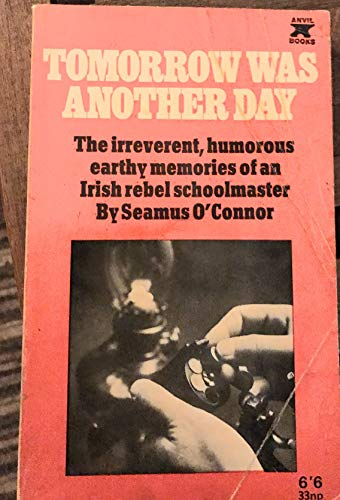 9780951307700: Tomorrow Was Another Day: Irreverent Memories of an Irish Rebel Schoolmaster