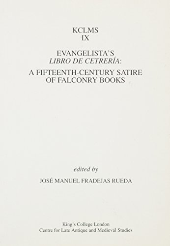 9780951308585: Evangelista's Libro de Cetrer�a: A Fifteenth-Century Satire of Falconry Books (Kings College London Medieval Studies)
