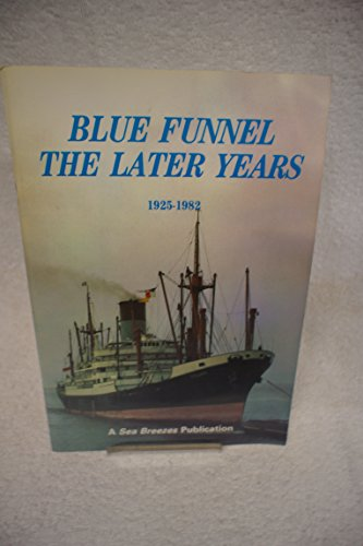 9780951320228: Blue Funnel: The Later Years