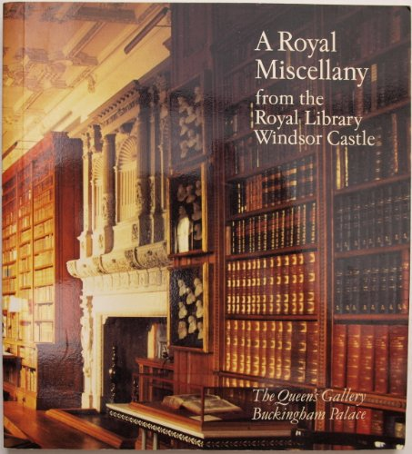 9780951337332: A Royal miscellany from the Royal Library, Windsor Castle