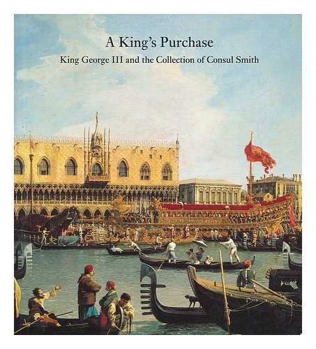 9780951337387: A King's Purchase: King George III and the Collection of Consul Smith