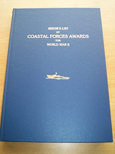 9780951338032: Seedie's List of Coastal Forces Awards for World War II