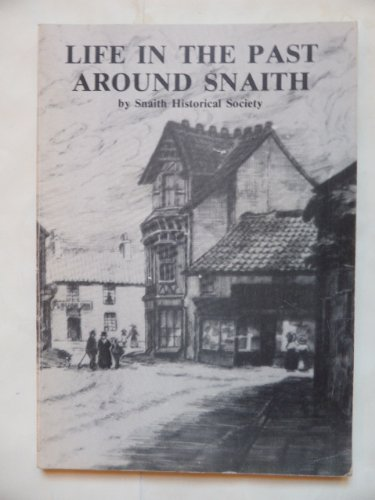 9780951343005: Life in the Past Around Snaith