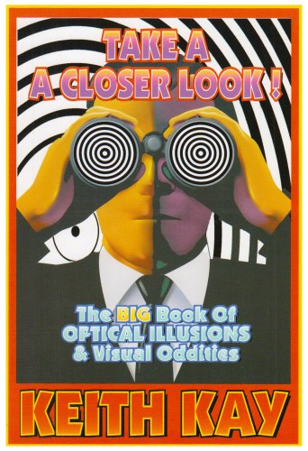 9780951347928: Take a Closer Look!: Big Book of Optical Illusions and Oddities