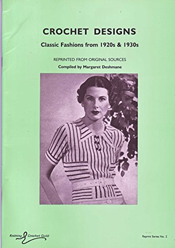 9780951349120: Crochet Designs: Classic Fashions from 1920's and 1930's, Reprinted from Original Sources (Reprint series / Knitting Crochet Guild)