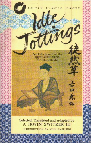 Idle Jottings: Zen Reflections from the Tsure-zure: Yoshida Kenko