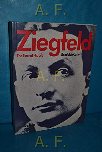 9780951355701: Ziegfeld: The Time of His Life