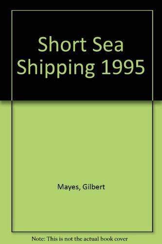 SHORT SEA SHIPPING 1995.: MAYES, Gilbert &