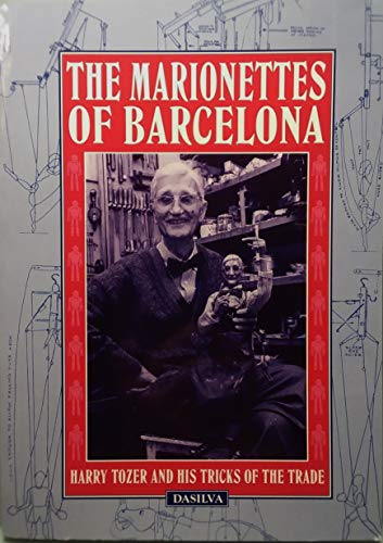 9780951360026: Marionettes of Barcelona: Harry Tozer and His Tricks of the Trade