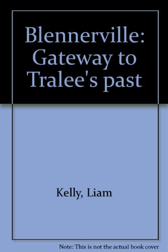 9780951362709: Blennerville: Gateway to Tralee's past