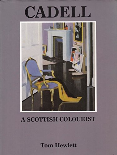 9780951364307: Cadell: The life and works of a Scottish colourist, 1883-1937