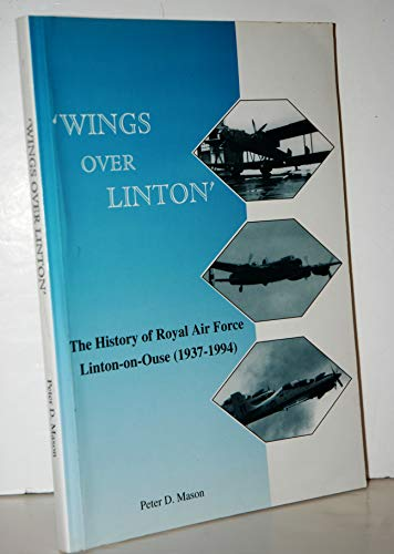 9780951364529: Wings over Linton: History of Royal Air Force Linton-on-Ouse, 1937-94