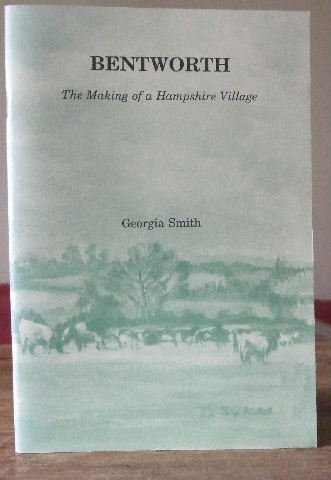 9780951365304: Bentworth: The Making of a Hampshire Village