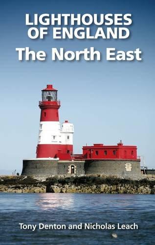 Lighthouses of England: The North East: Leach, Nicholas; Denton, Tony