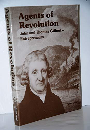 Agents of Revolution: John and Thomas Gilbert - Entrepreneurs: Peter Lead