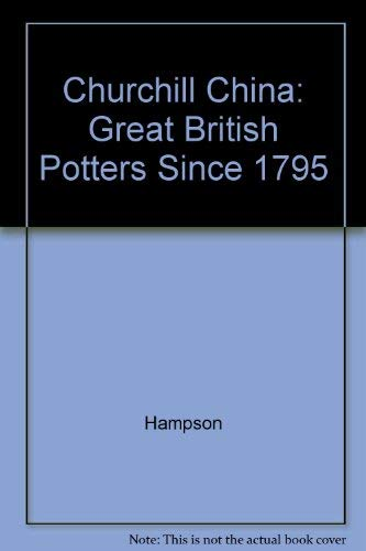 9780951371350: Churchill China: Great British Potters since 1795